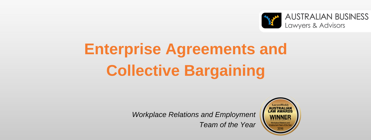 Enterprise Agreements And Collective Bargaining Abla